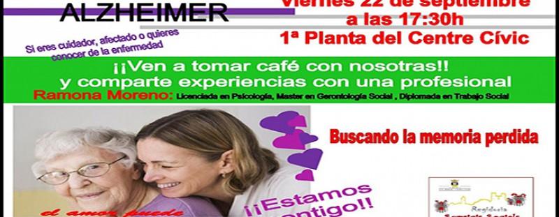VINE A CELEBRAR AMB NOSALTRES EL DIA DE L'ALZHEIMER PRENENT CAFÈ I COMPARTINT EXPERIÈNCIES AMB UNA PROFESSIONAL (REGIDORIA DE SERVEIS SOCIALS) - 22 DE SETEMBRE - 17.30 HORES - CENTRE CÍVIC